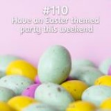 365 things to do with money from Kite Loans - Have an Easter themed party this weekend! #loan #fastloan #quickcash #finance #easter #easterholiday #party #holiday